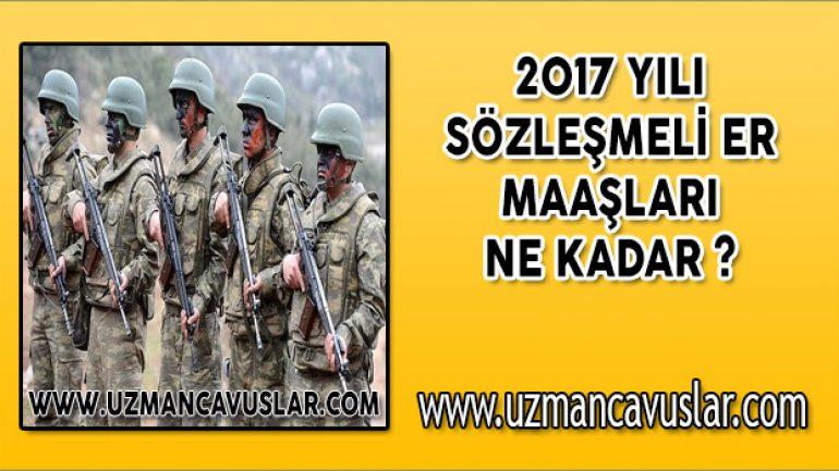 2017 Yılı Sözleşmeli Er Maaşları (Güncel)