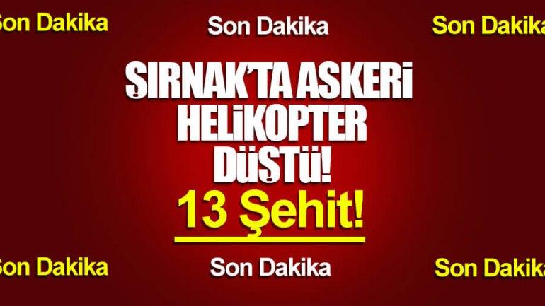 Şırnak'ta Askeri Helikopter Düştü 13 Askerimiz Şehid Oldu !