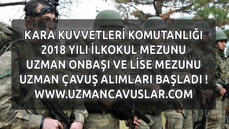 Kara Kuvvetleri 2018 Yılı İlkokul Mezunu Uzman Erbaş Alımları Başladı !